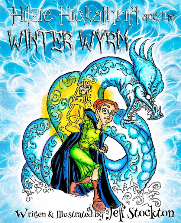 View Hilzie Hickathrift and The Winter Wyrm by Jeff Stockton