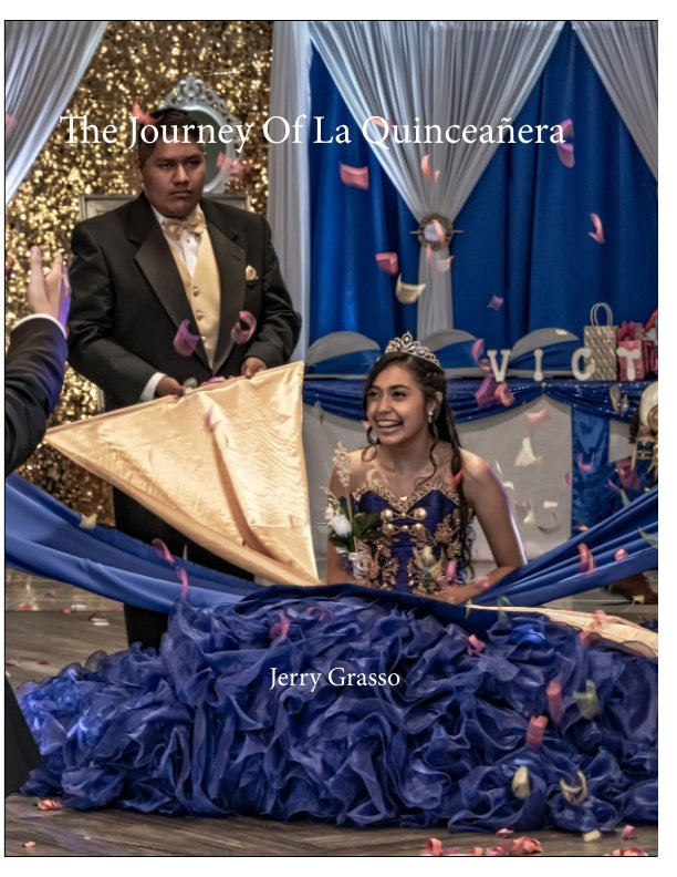 View The Journey Of La Quinceañera3 by Jerry Grasso
