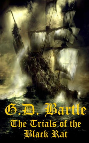 View The Trials of the Black Rat by G. D. Bartle