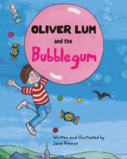 Oliver Lum and the Bubblegum book cover