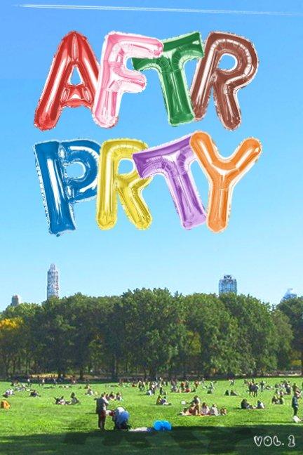 View AFTR PRTY Vol. 1 by AFTR PRTY Zine Team