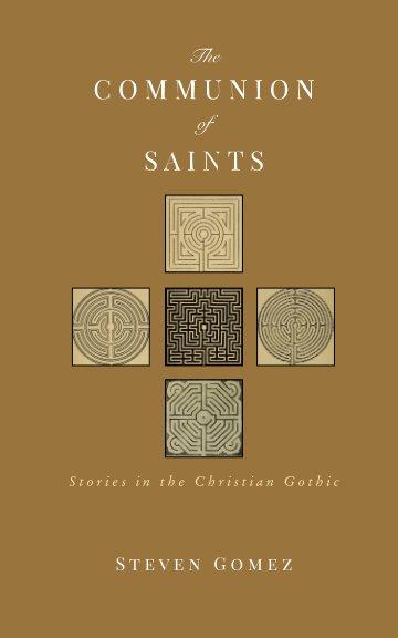 View The Communion of Saints by Steven Gomez