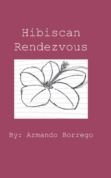 View Hibiscan Rendevous by Armando Borrego