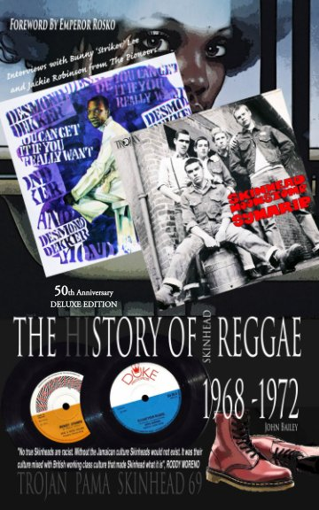 View The History Of Skinhead Reggae 1968-1972 (50th Anniversary Deluxe Edition) by John Bailey