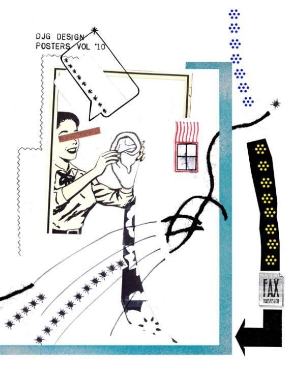 View DJG DESIGN: Posters Vol. '10 by ARTDJG