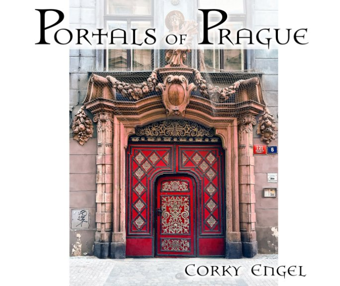 View Portals of Prague by Corky Engel