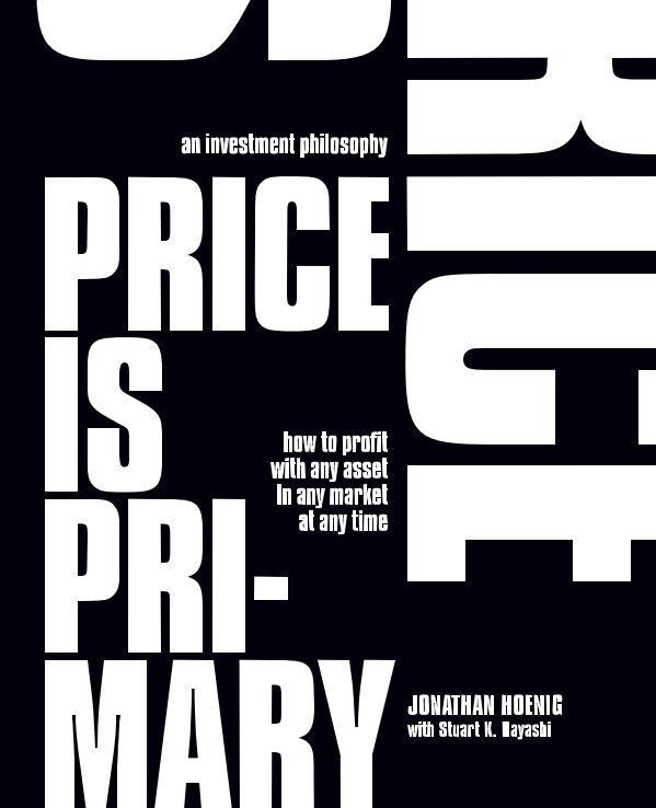 Bekijk Price Is Primary op Jonathan Hoenig