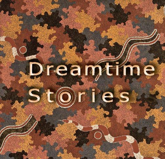 Dreamtime Stories By Arnold Borgerth Blurb Books Australia