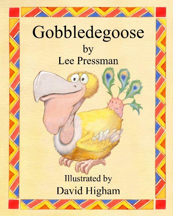 View Gobbledegoose by Lee Pressman
