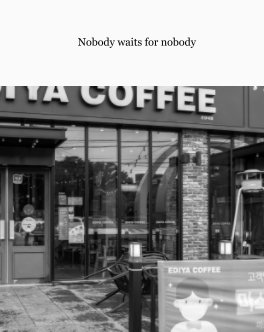 Nobody waits for nobody book cover