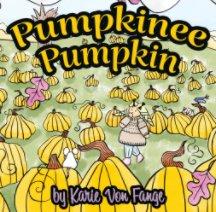 Pumpkinee Pumpkin book cover