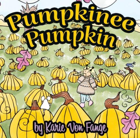 View Pumpkinee Pumpkin by Karie Von Fange