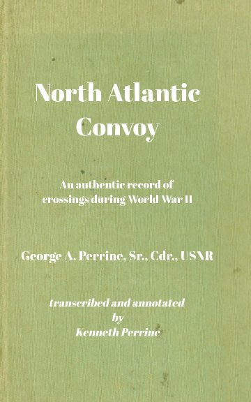 View North Atlantic Convoy by G A Perrine Sr and K Perrine