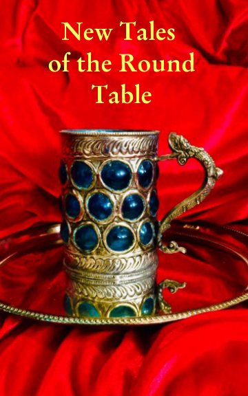 View New Tales of the Round Table by Bradley McIlwain (Editor)