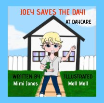 Joey Saves The Day! At Daycare book cover