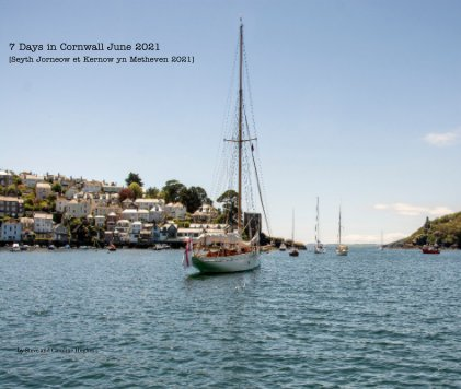 7 Days in Cornwall June 2021 [Seyth Jorneow et Kernow yn Metheven 2021] book cover