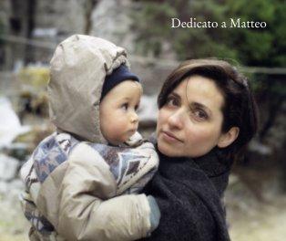 Dedicato a Matteo book cover