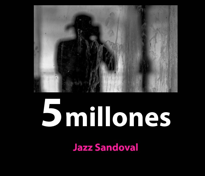 View 5 millones cinco by Jazz Sandoval