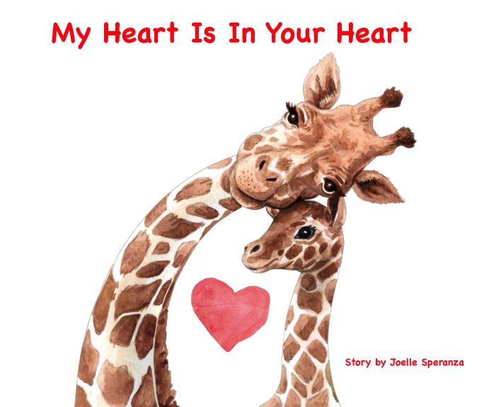 View My Heart Is In Your Heart by Joelle Speranza