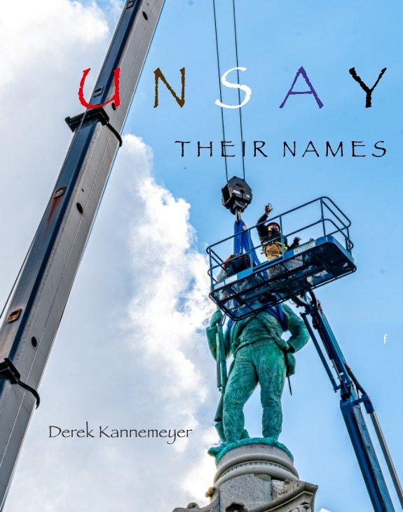 View Unsay Their Names by Derek Kannemeyer