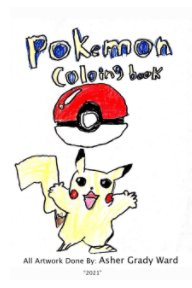 Pokemon Coloring Book by: Asher Grady Ward book cover
