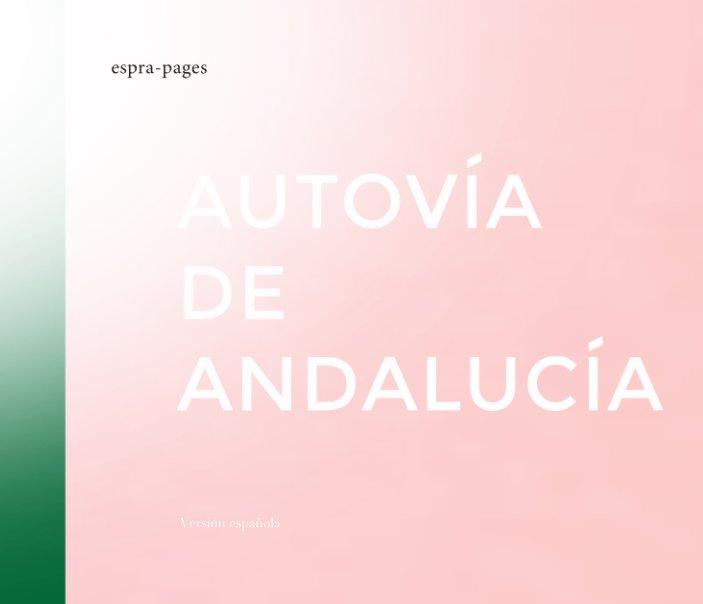 View Autovía de Andalucía, ES by espra-pages