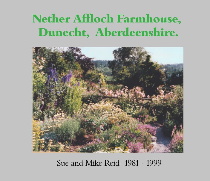 Ver Nether Affloch Farmhouse, Dunecht, Aberdeenshire por Sue and Mike Reid 1981-1999