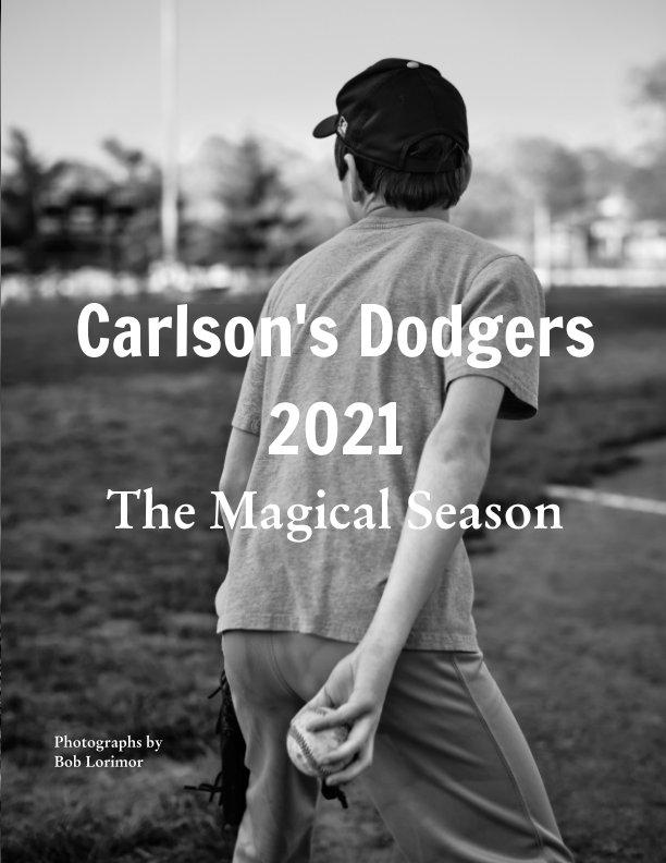 View Carlson's Dodgers 2021 by Bob  Lorimor