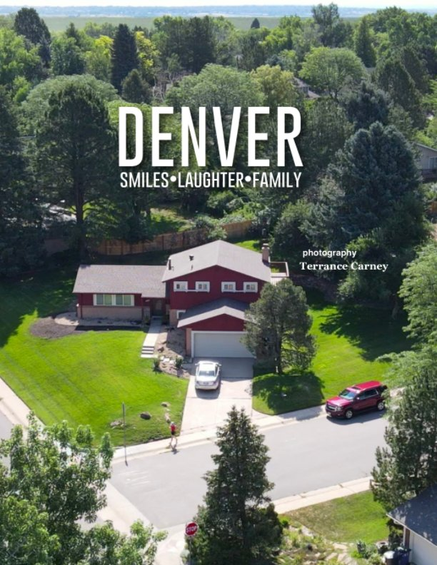 View Denver: Smiles, Laughter, Family by Terrance Carney
