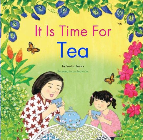 Ver It Is Time For Tea por Sumita J Takács