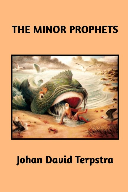 View The Minor Prophets by Johan David Terpstra