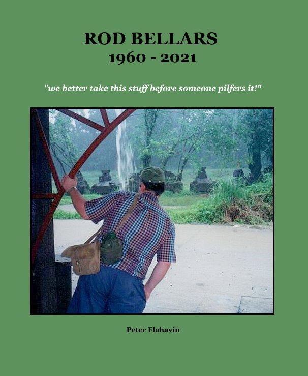 Bekijk Rod Bellars 1960 - 2021 op Peter Flahavin