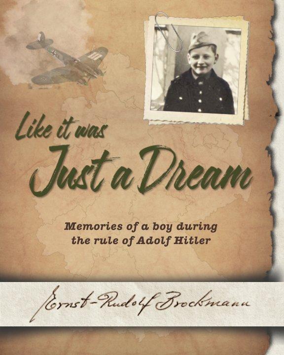 Ver Like it was Just a Dream por Ernst-Rudolf Brockmann