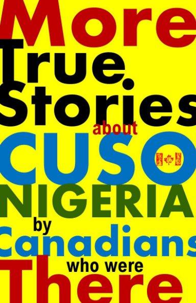 Bekijk MORE CUSO Nigeria True Stories op Ed Hamel, Marc Shaw et al