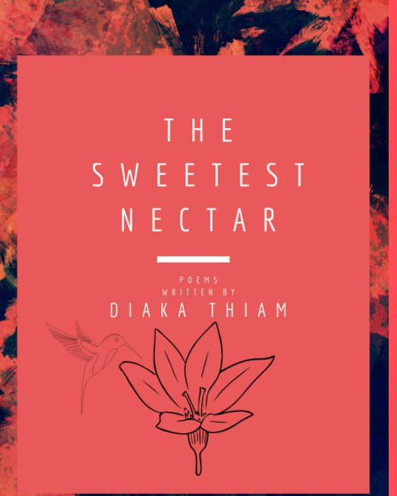 View The Sweetest Nectar by Diaka Thiam