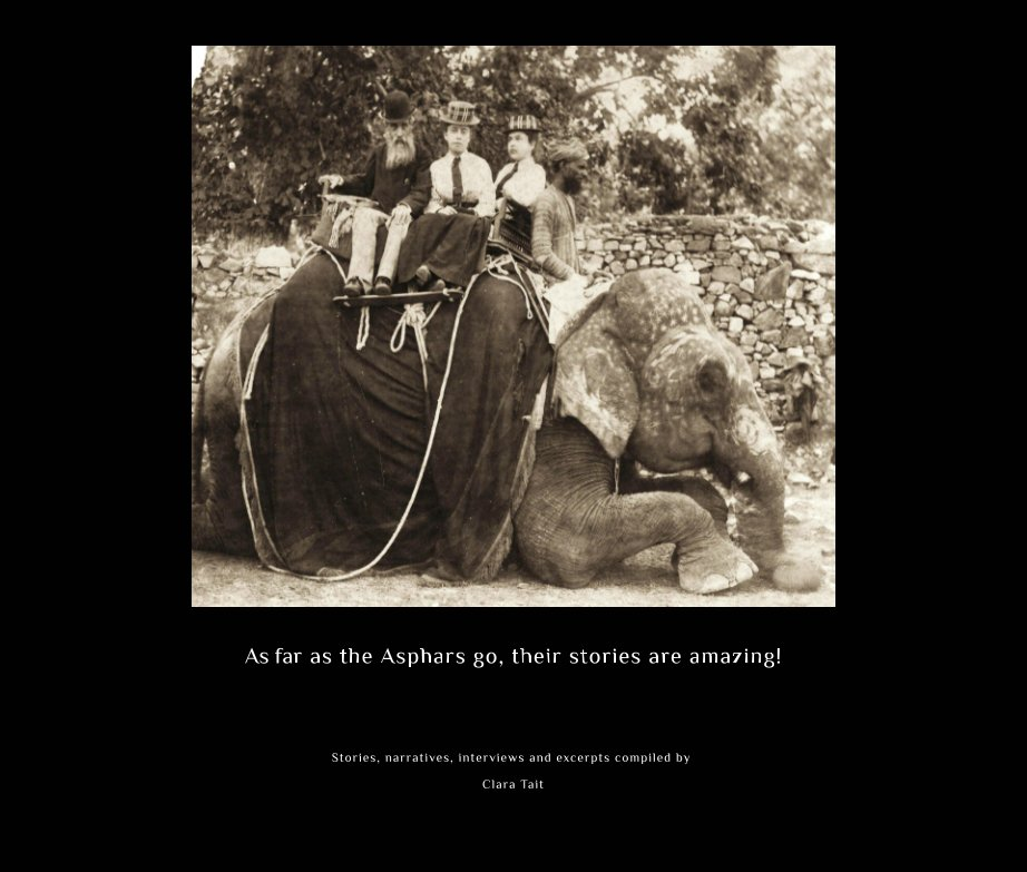 View As Far as the Asphars go, their stories are amazing! by Clara Tait