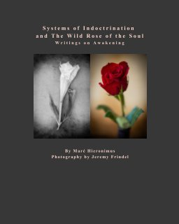 Systems of Indoctrination and The Wild Rose of the Soul book cover