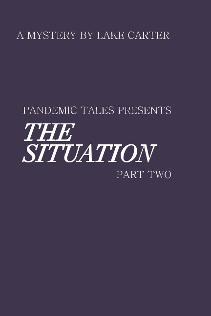 View The SITUATION PART 11 by Lakenrine Carter