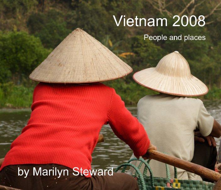 Bekijk Vietnam 2008 op Marilyn Steward