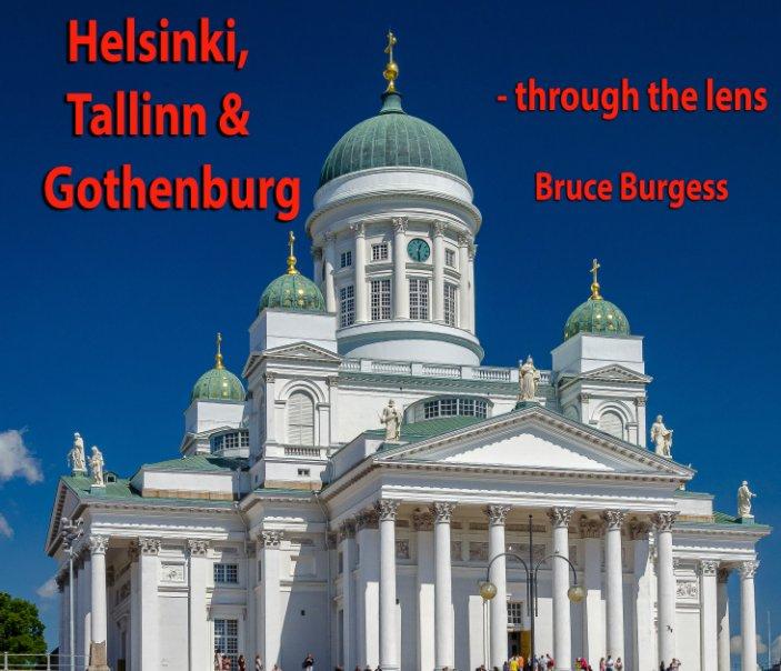 View Helsinki, Tallinn and Gothenburg by Bruce Burgess