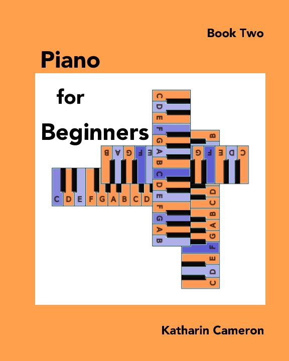 View Piano for Beginners Book Two by Katharin Cameron