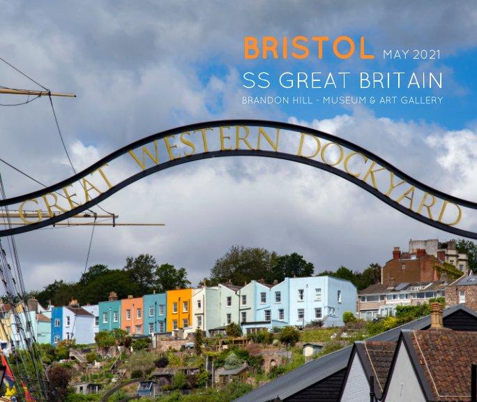 View Bristol May 2021 by Graham Fellows