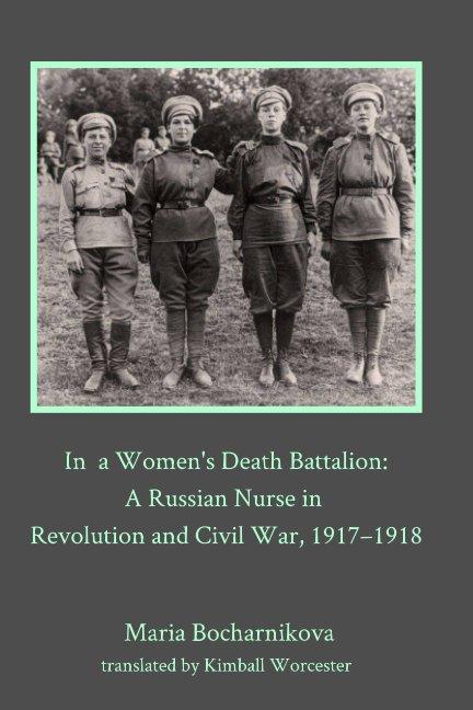 View In a Women's Death Battalion by Maria Bocharnikova