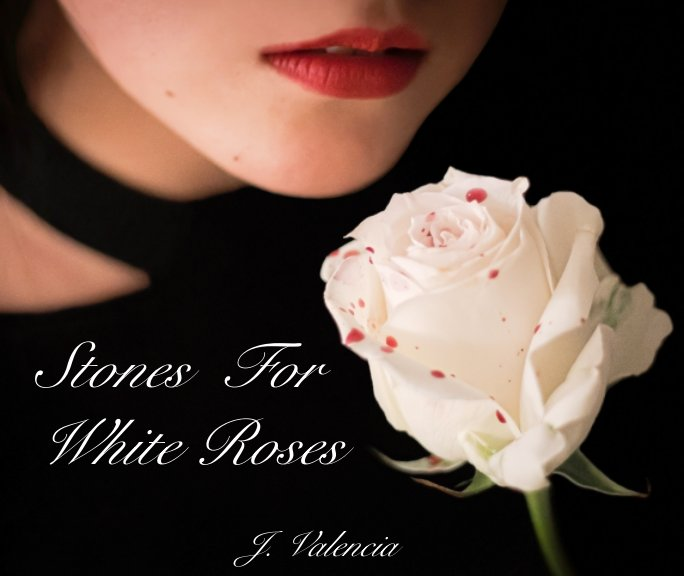 View Stones For White Roses by J. Valencia