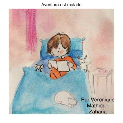 View Aventura est malade by Véronique Mathieu -Zaharia