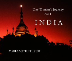 One Woman's Journey - Part I INDIA book cover