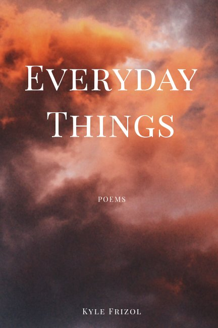 View Everyday Things by Kyle M. Frizol