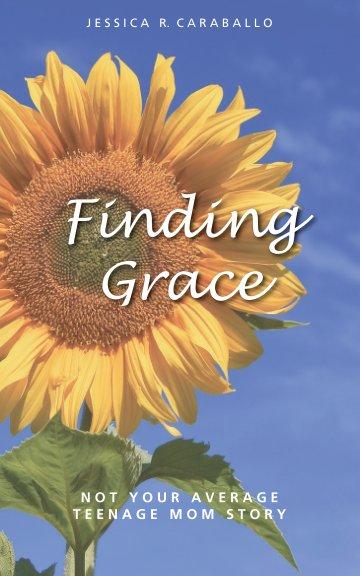 Bekijk Finding Grace op Jessica R. Caraballo