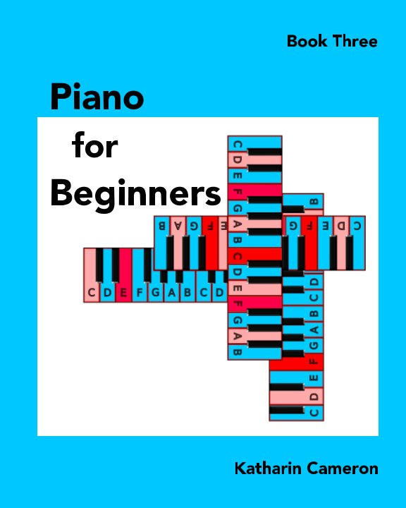 View Piano for Beginners - Book Three by Katharin Cameron