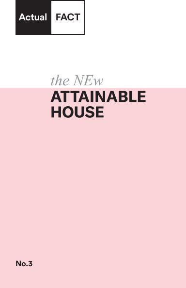 View the NEw Attainable House No.3  (Hardcover) by Actual FACT Books